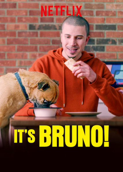 Publicity poster for Its Bruno. Netflix.